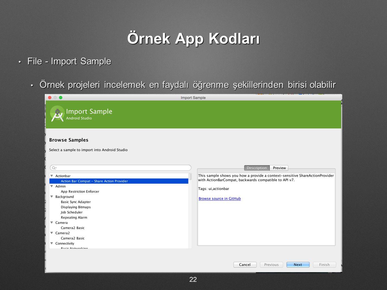 Örnek App Kodları File - Import Sample File - Import Sample Örnek projeleri incelemek en faydalı öğrenme şekillerinden birisi olabilir Örnek projeleri