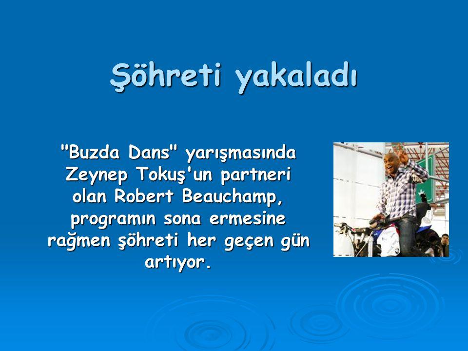 Şöhreti yakaladı Buzda Dans yarışmasında Zeynep Tokuş un partneri olan Robert Beauchamp, programın sona ermesine rağmen şöhreti her geçen gün artıyor.
