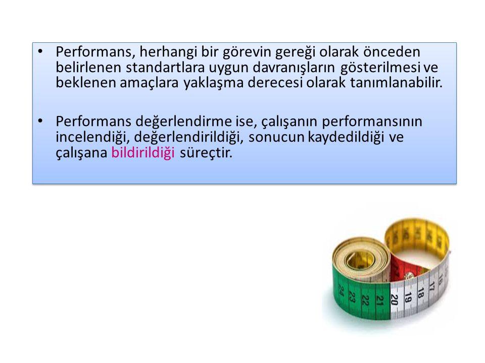 Performans, herhangi bir görevin gereği olarak önceden belirlenen standartlara uygun davranışların gösterilmesi ve beklenen amaçlara yaklaşma derecesi