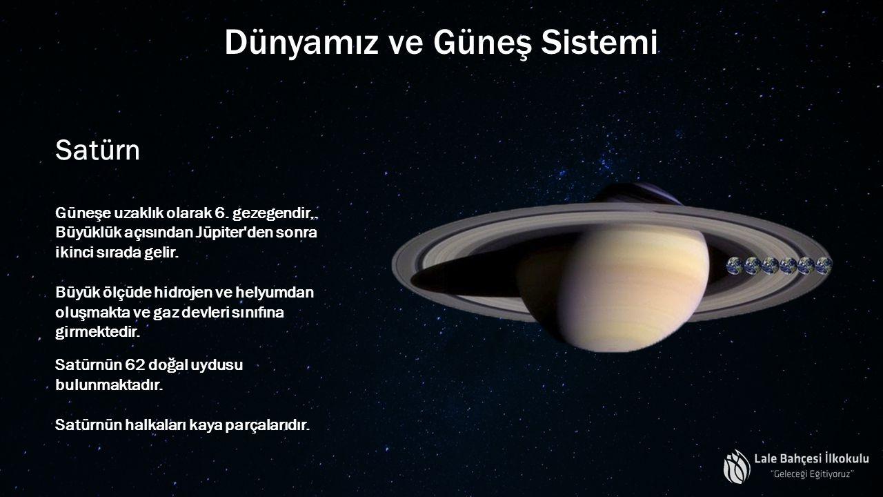 Dünyamız ve Güneş Sistemi Satürn Güneşe uzaklık olarak 6. gezegendir,. Büyüklük açısından Jüpiter'den sonra ikinci sırada gelir. Büyük ölçüde hidrojen