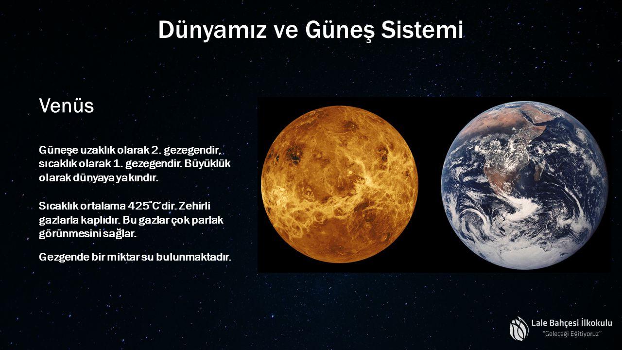 Dünyamız ve Güneş Sistemi Venüs Güneşe uzaklık olarak 2. gezegendir, sıcaklık olarak 1. gezegendir. Büyüklük olarak dünyaya yakındır. Sıcaklık ortalam
