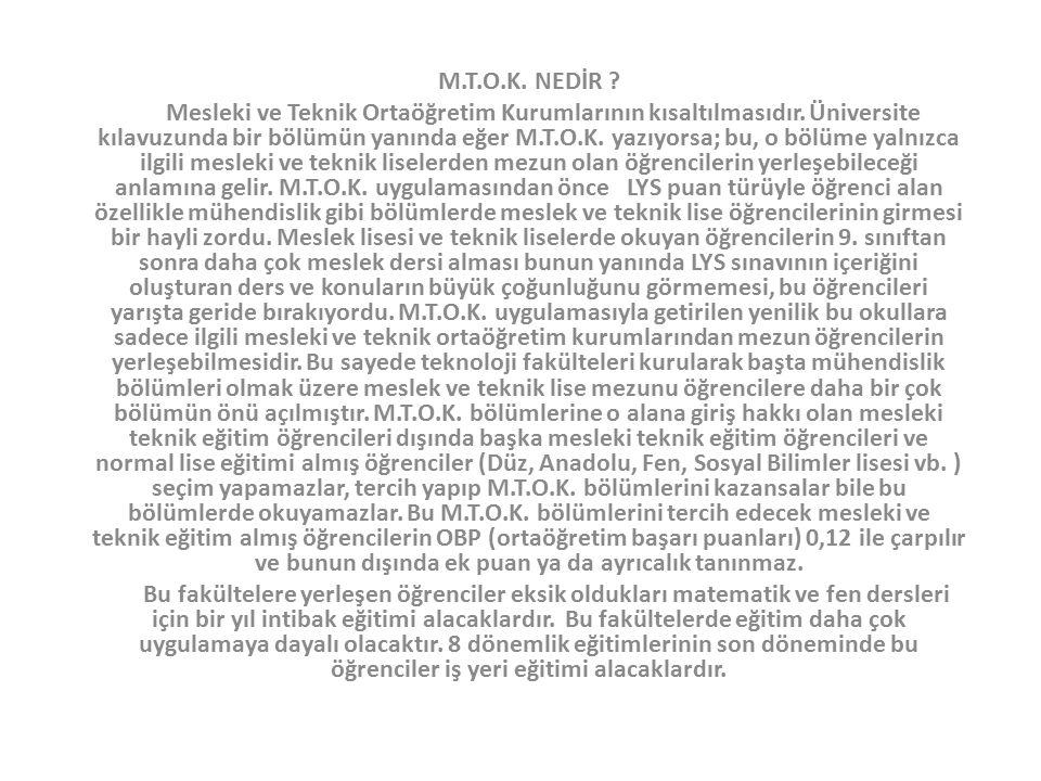 M.T.O.K.NEDİR . Mesleki ve Teknik Ortaöğretim Kurumlarının kısaltılmasıdır.