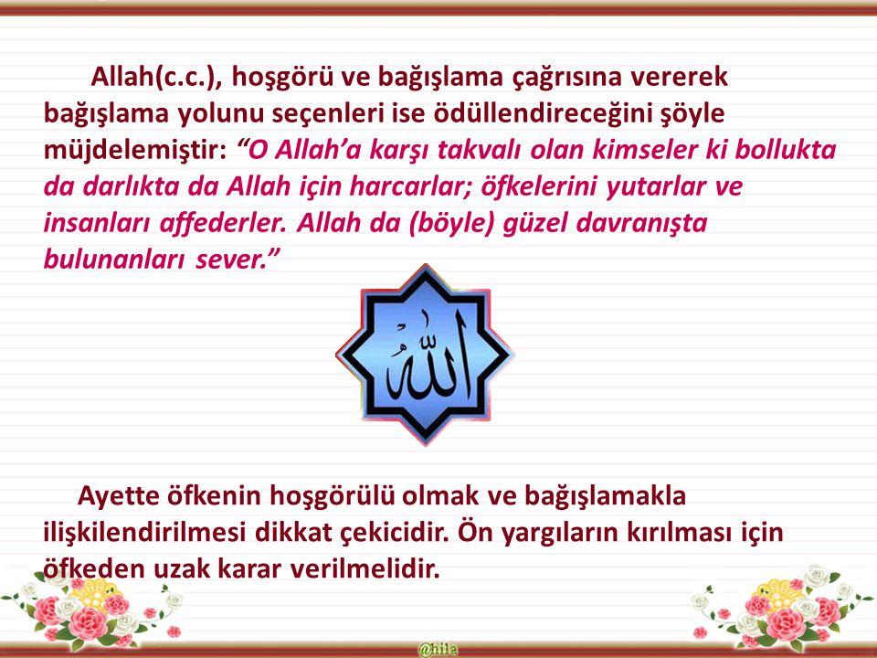 """Allah(c.c.), hoşgörü ve bağışlama çağrısına vererek bağışlama yolunu seçenleri ise ödüllendireceğini şöyle müjdelemiştir: """"O Allah'a karşı takvalı ola"""