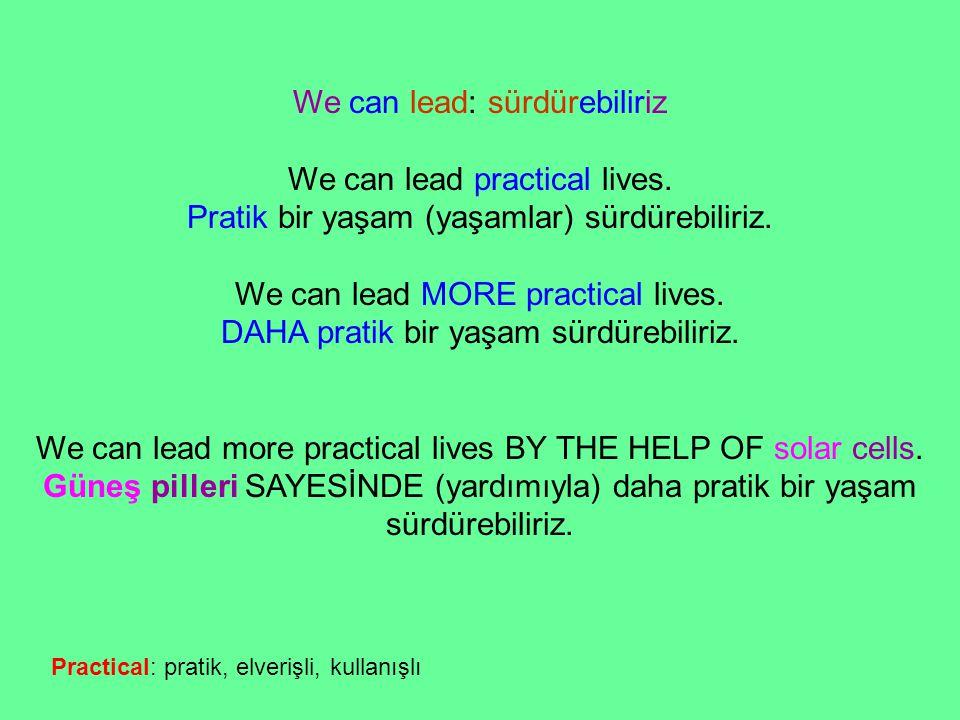 We can lead: sürdürebiliriz We can lead practical lives.