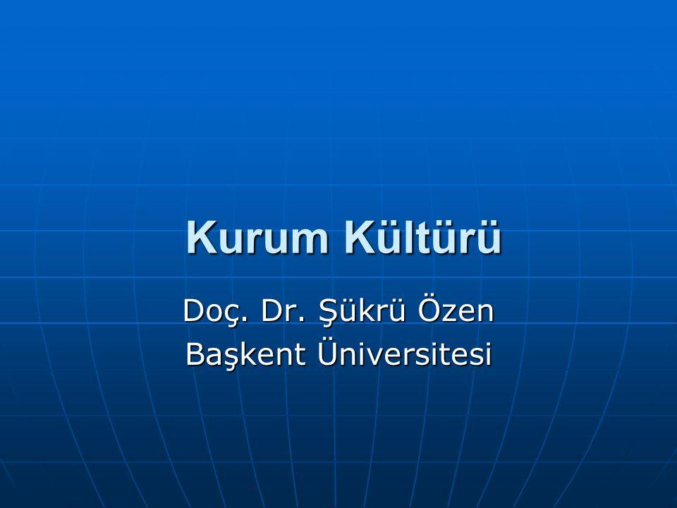 Kurum Kültürü Doç. Dr. Şükrü Özen Başkent Üniversitesi
