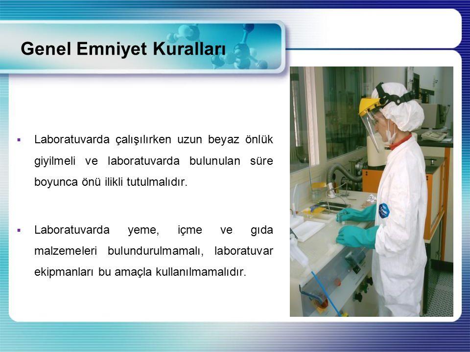  Laboratuvarda çalışılırken uzun beyaz önlük giyilmeli ve laboratuvarda bulunulan süre boyunca önü ilikli tutulmalıdır.  Laboratuvarda yeme, içme ve