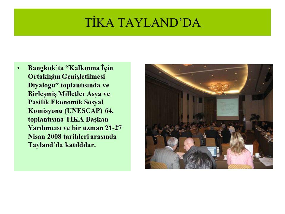 """TİKA TAYLAND'DA Bangkok'ta """"Kalkınma İçin Ortaklığın Genişletilmesi Diyalogu"""" toplantısında ve Birleşmiş Milletler Asya ve Pasifik Ekonomik Sosyal Kom"""