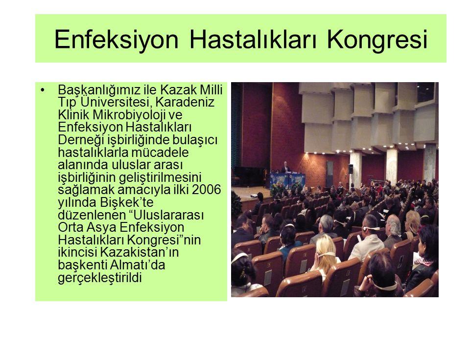 Enfeksiyon Hastalıkları Kongresi Başkanlığımız ile Kazak Milli Tıp Üniversitesi, Karadeniz Klinik Mikrobiyoloji ve Enfeksiyon Hastalıkları Derneği işb