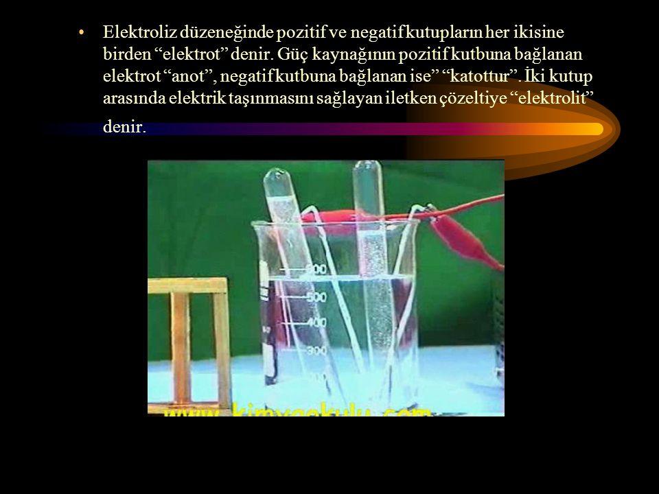 Elektroliz düzeneğinde pozitif ve negatif kutupların her ikisine birden elektrot denir.