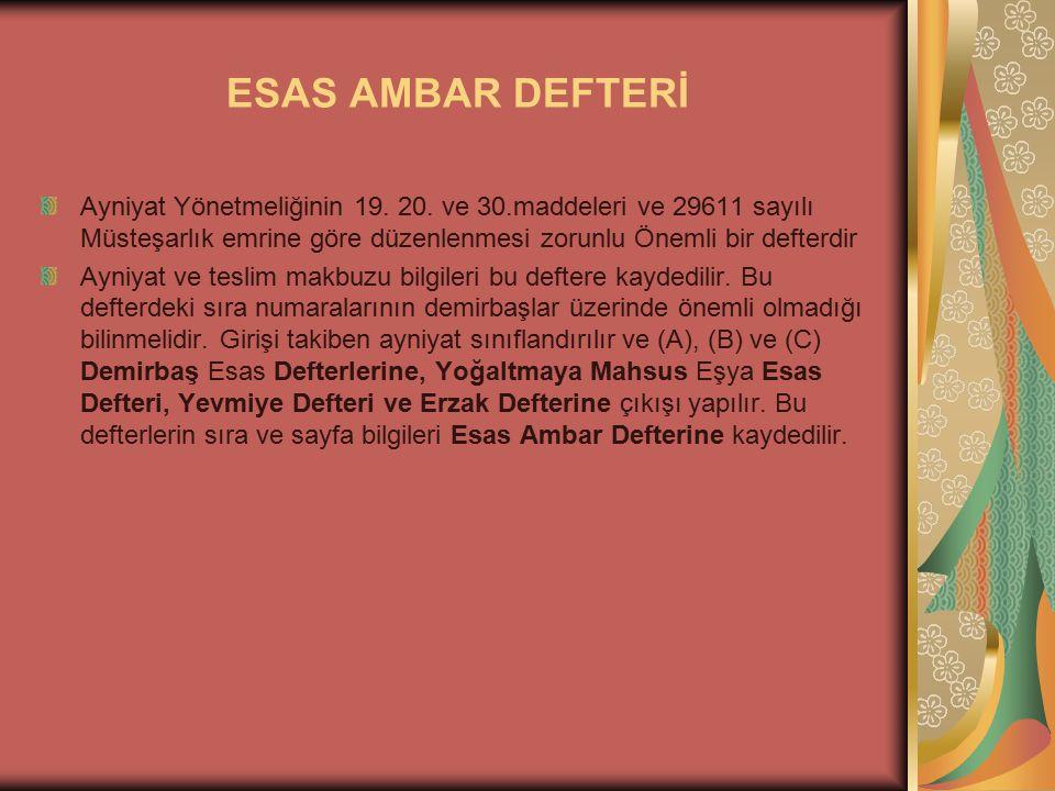 ESAS AMBAR DEFTERİ Ayniyat Yönetmeliğinin 19. 20. ve 30.maddeleri ve 29611 sayılı Müsteşarlık emrine göre düzenlenmesi zorunlu Önemli bir defterdir Ay
