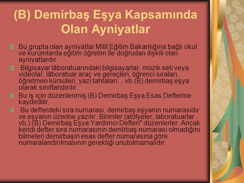 ( C ) Demirbaş Eşya Kapsamındaki Ayniyatlar Her türlü basılı yayın bu ayniyat sınıfı kapsamındadır.