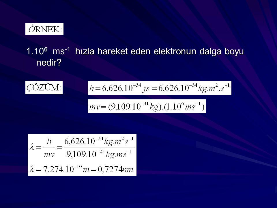 hızla hareket eden elektronun dalga boyu nedir? 1.10 6 ms -1 hızla hareket eden elektronun dalga boyu nedir?