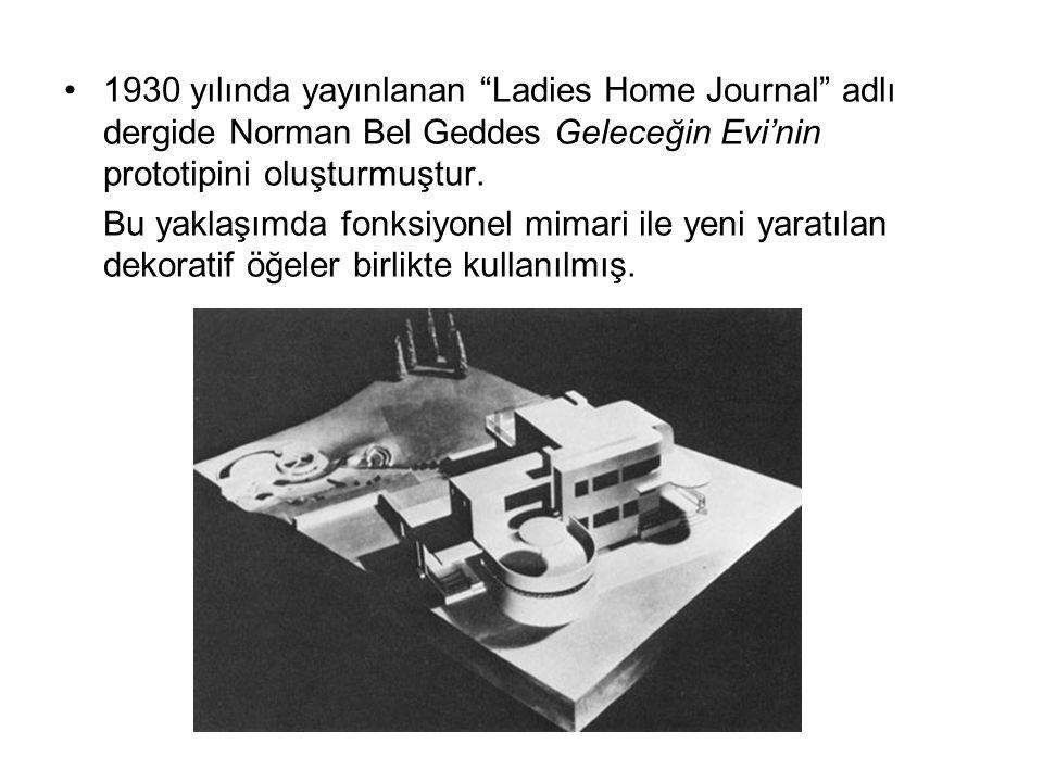 """1930 yılında yayınlanan """"Ladies Home Journal"""" adlı dergide Norman Bel Geddes Geleceğin Evi'nin prototipini oluşturmuştur. Bu yaklaşımda fonksiyonel mi"""
