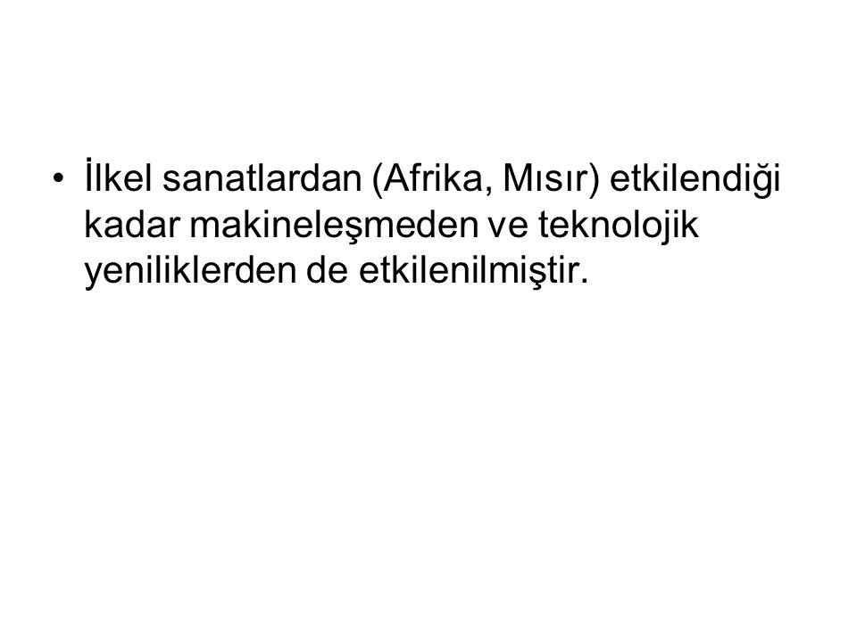 İlkel sanatlardan (Afrika, Mısır) etkilendiği kadar makineleşmeden ve teknolojik yeniliklerden de etkilenilmiştir.