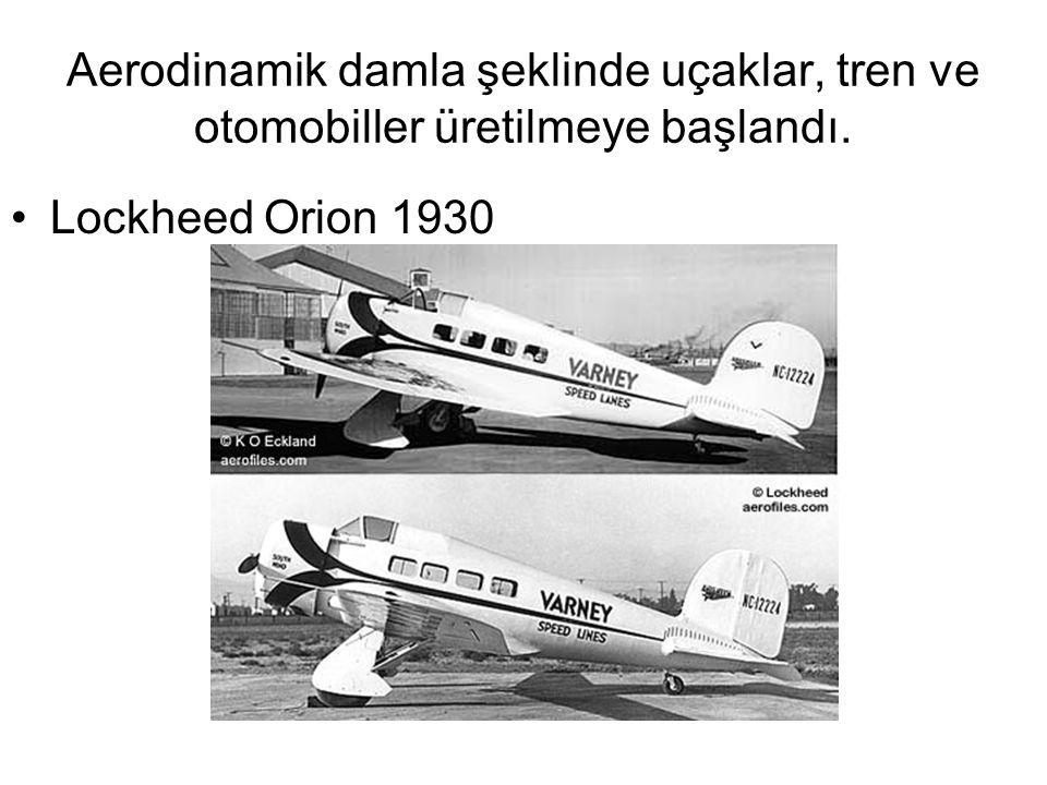 Aerodinamik damla şeklinde uçaklar, tren ve otomobiller üretilmeye başlandı. Lockheed Orion 1930
