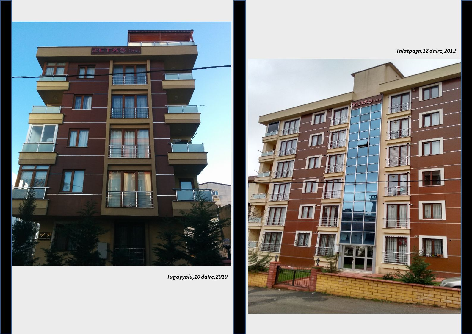 Tugayyolu,10 daire,2010 Talatpaşa,12 daire,2012