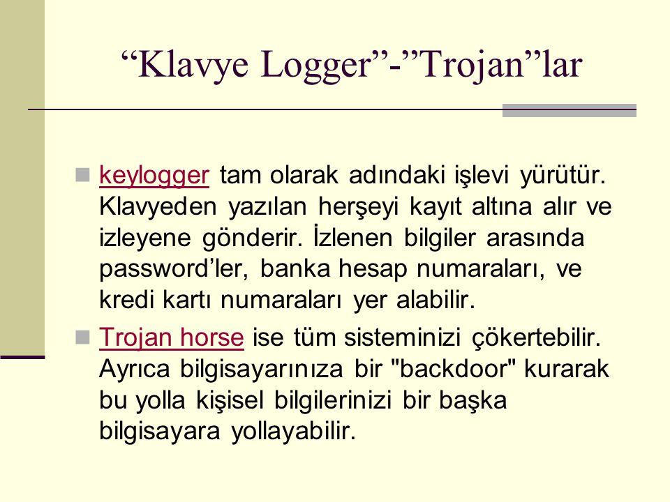 """""""Klavye Logger""""-""""Trojan""""lar keylogger tam olarak adındaki işlevi yürütür. Klavyeden yazılan herşeyi kayıt altına alır ve izleyene gönderir. İzlenen bi"""