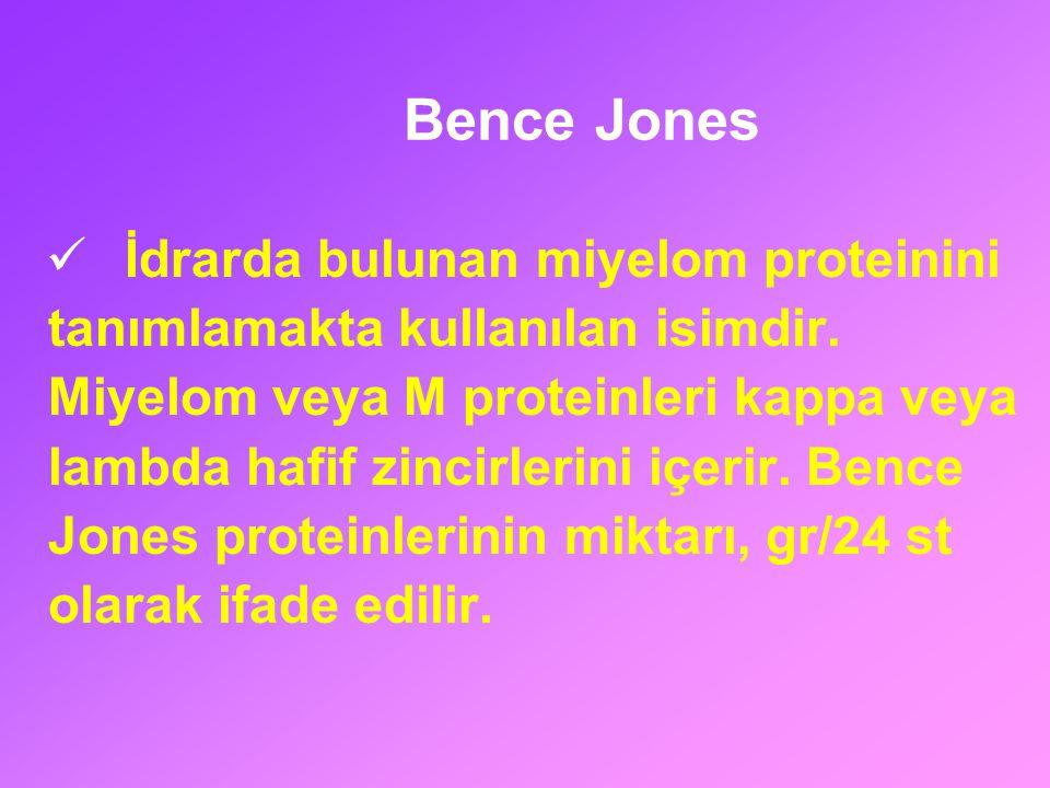 Bence Jones İdrarda bulunan miyelom proteinini tanımlamakta kullanılan isimdir. Miyelom veya M proteinleri kappa veya lambda hafif zincirlerini içerir