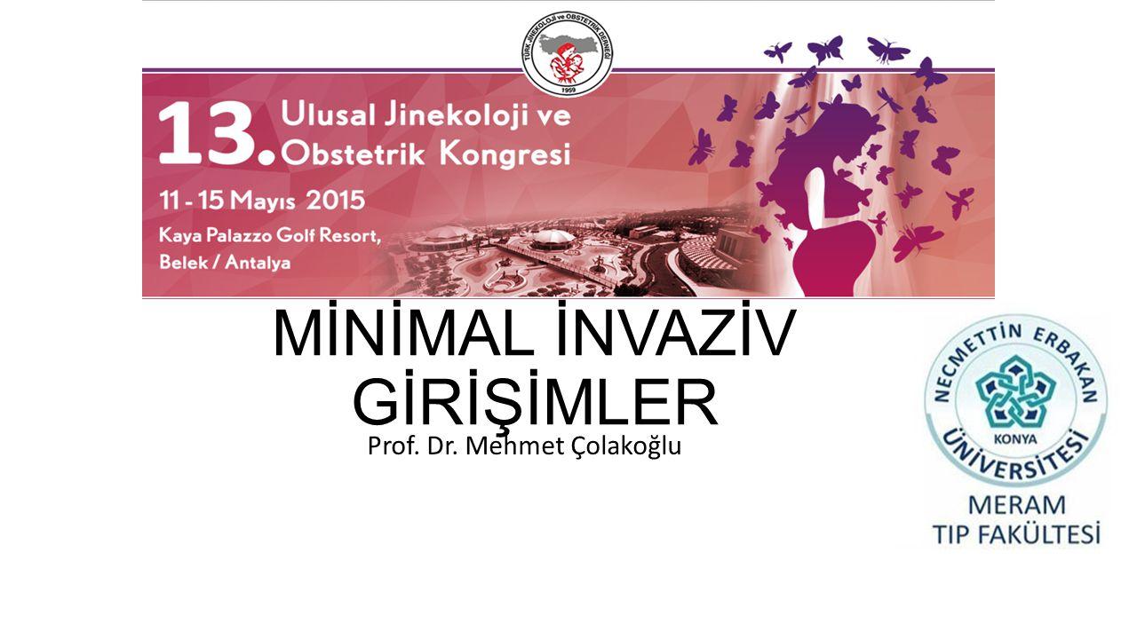 EKTOPİK GEBELİK MİNİMAL İNVAZİV GİRİŞİMLER Prof. Dr. Mehmet Çolakoğlu