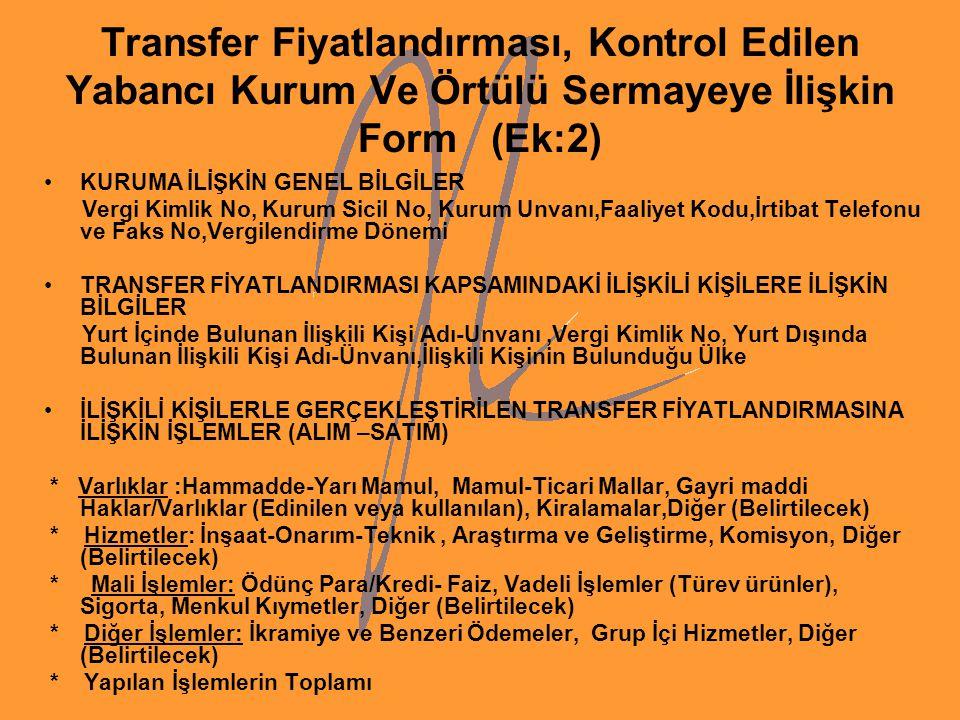 Transfer Fiyatlandırması, Kontrol Edilen Yabancı Kurum Ve Örtülü Sermayeye İlişkin Form (Ek:2) KURUMA İLİŞKİN GENEL BİLGİLER Vergi Kimlik No, Kurum Si