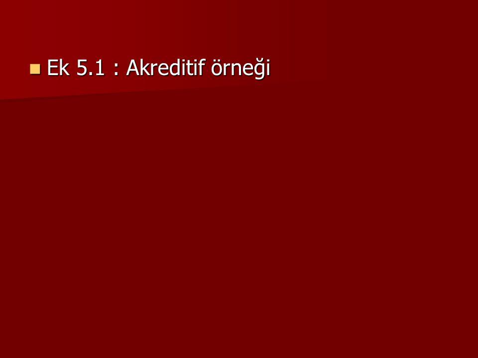 Ek 5.1 : Akreditif örneği Ek 5.1 : Akreditif örneği