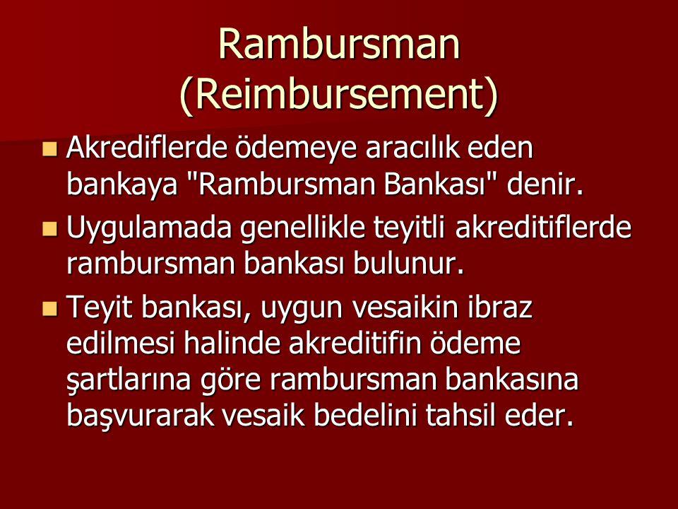 Rambursman (Reimbursement) Akrediflerde ödemeye aracılık eden bankaya
