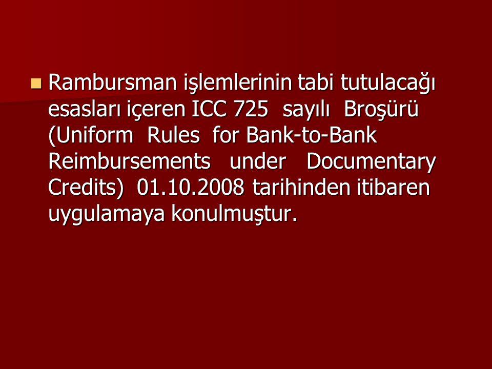 Rambursman işlemlerinin tabi tutulacağı esasları içeren ICC 725 sayılı Broşürü (Uniform Rules for Bank-to-Bank Reimbursements under Documentary Credit