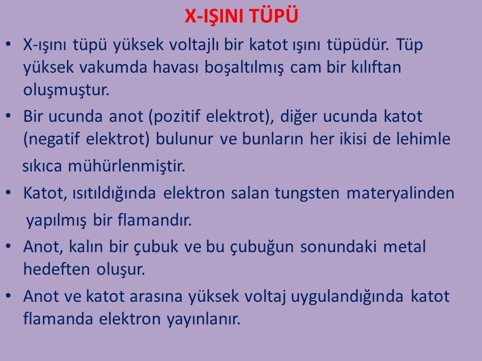 X-IŞINI TÜPÜ X-ışını tüpü yüksek voltajlı bir katot ışını tüpüdür. Tüp yüksek vakumda havası boşaltılmış cam bir kılıftan oluşmuştur. Bir ucunda anot