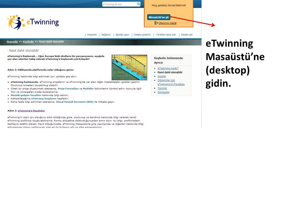eTwinning Masaüstü'ne (desktop) gidin.