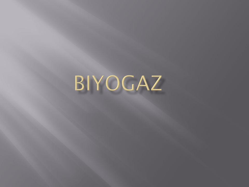  Biyogaz terimi temel olarak organik atıklardan kullanılabilir gaz üretilmesini ifade eder.