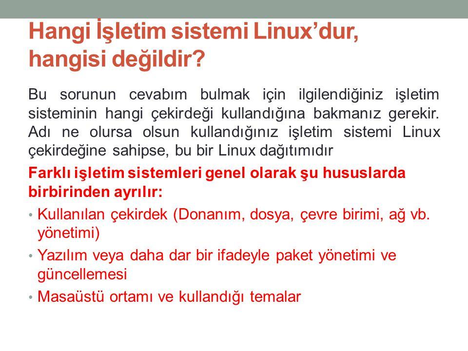 Hangi İşletim sistemi Linux'dur, hangisi değildir? Bu sorunun cevabım bulmak için ilgilendiğiniz işletim sisteminin hangi çekirdeği kullandığına bakm