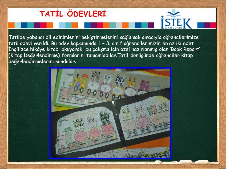 TATİL ÖDEVLERİ Tatilde yabancı dil edinimlerini pekiştirmelerini sağlamak amacıyla öğrencilerimize tatil ödevi verildi. Bu ödev kapsamında 1 – 3. sını