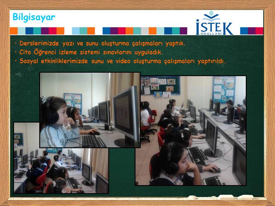 Bilgisayar Derslerimizde yazı ve sunu oluşturma çalışmaları yaptık. Cito Öğrenci izleme sistemi sınavlarını uyguladık. Sosyal etkinliklerimizde sunu v