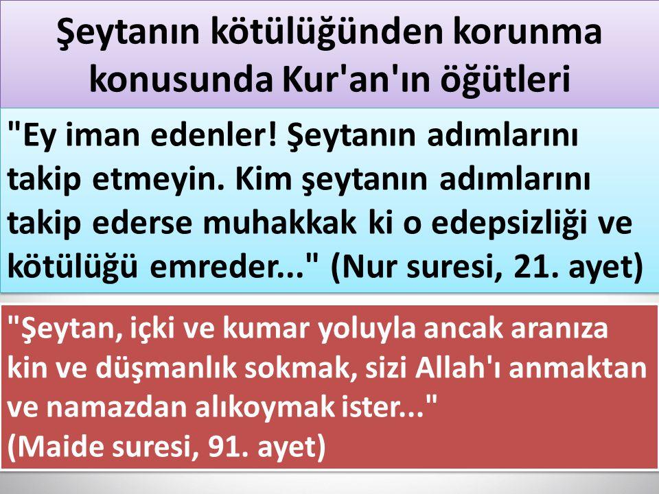 Şeytanın kötülüğünden korunma konusunda Kur'an'ın öğütleri