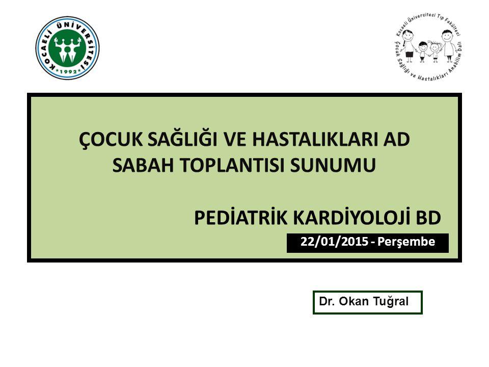 Olgu Pediatrik Kardiyoloji-Pediatrik Kalp Damar Cerrahisi konseyinde tartışıldı.
