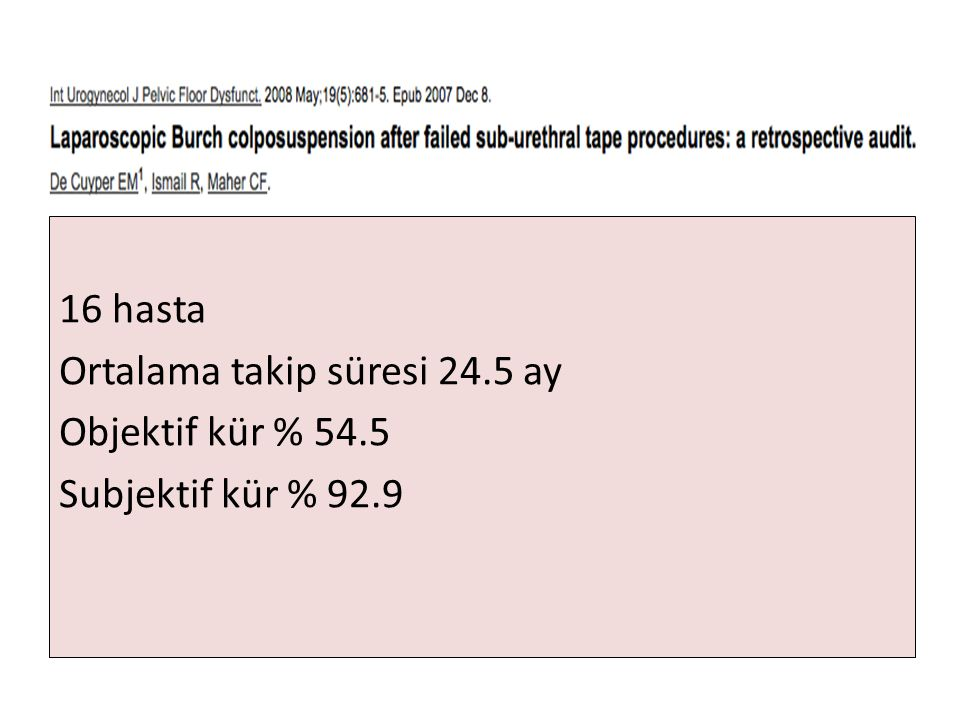 16 hasta Ortalama takip süresi 24.5 ay Objektif kür % 54.5 Subjektif kür % 92.9