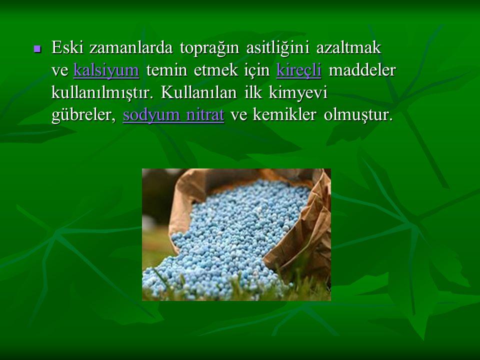 Eski zamanlarda toprağın asitliğini azaltmak ve kalsiyum temin etmek için kireçli maddeler kullanılmıştır. Kullanılan ilk kimyevi gübreler, sodyum nit