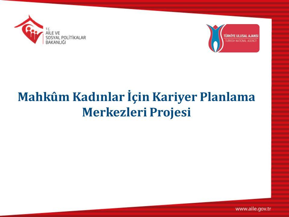 Mahkûm Kadınlar İçin Kariyer Planlama Merkezleri Projesi