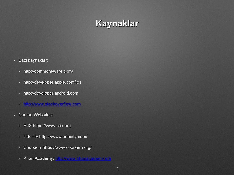 Kaynaklar Bazi kaynaklar: Bazi kaynaklar: http://commonsware.com/ http://commonsware.com/ http://developer.apple.com/ios http://developer.apple.com/io