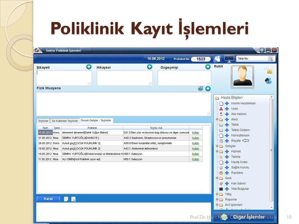 Poliklinik Kayıt İ şlemleri Prof.Dr. Halit Hami ÖZ Kafkas Üniversitesi10