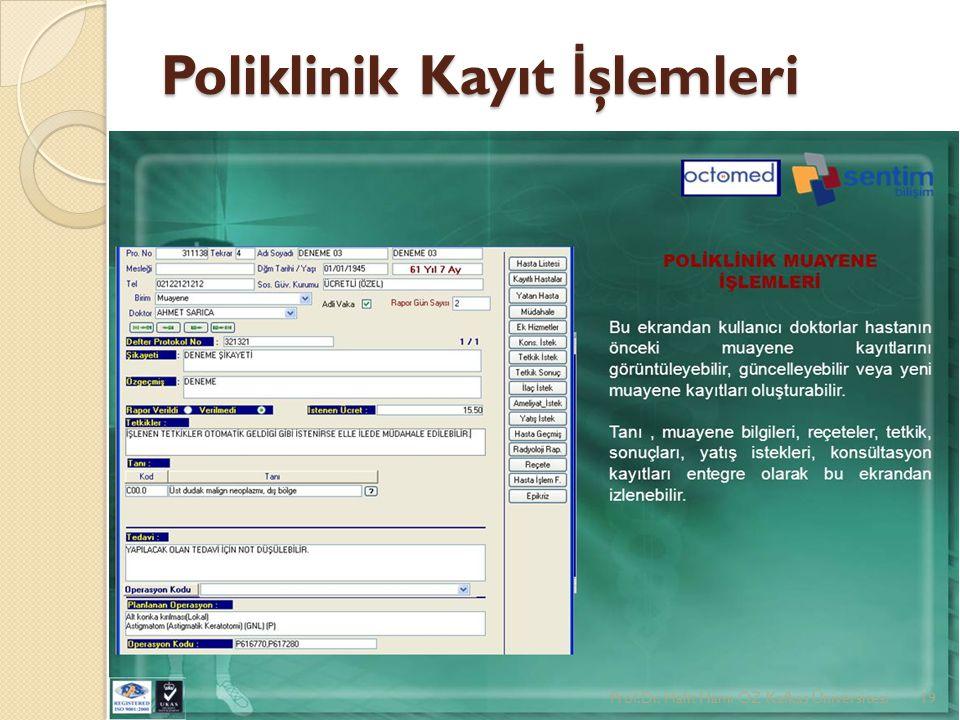 Poliklinik Kayıt İ şlemleri Prof.Dr. Halit Hami ÖZ Kafkas Üniversitesi19