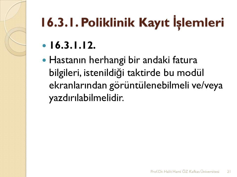 16.3.1. Poliklinik Kayıt İ şlemleri 16.3.1.12. Hastanın herhangi bir andaki fatura bilgileri, istenildi ğ i taktirde bu modül ekranlarından görüntülen