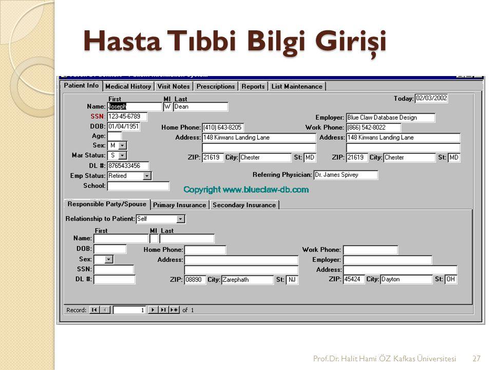 Hasta Tıbbi Bilgi Girişi Prof.Dr. Halit Hami ÖZ Kafkas Üniversitesi27