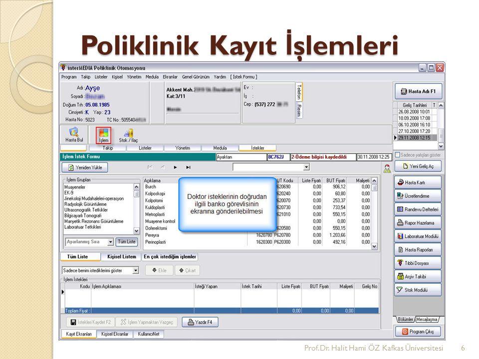 Poliklinik Kayıt İ şlemleri Prof.Dr. Halit Hami ÖZ Kafkas Üniversitesi6