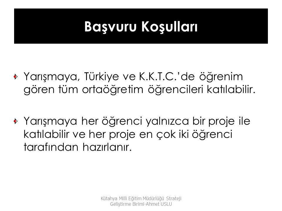 Başvuru Koşulları Kütahya Milli Eğitim Müdürlüğü Strateji Geliştirme Birimi-Ahmet USLU Yarışmaya, Türkiye ve K.K.T.C.'de öğrenim gören tüm ortaöğretim