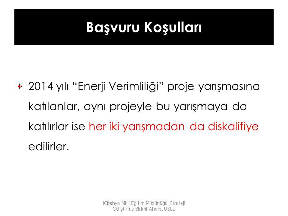 """Başvuru Koşulları 2014 yılı """"Enerji Verimliliği"""" proje yarışmasına katılanlar, aynı projeyle bu yarışmaya da katılırlar ise her iki yarışmadan da disk"""