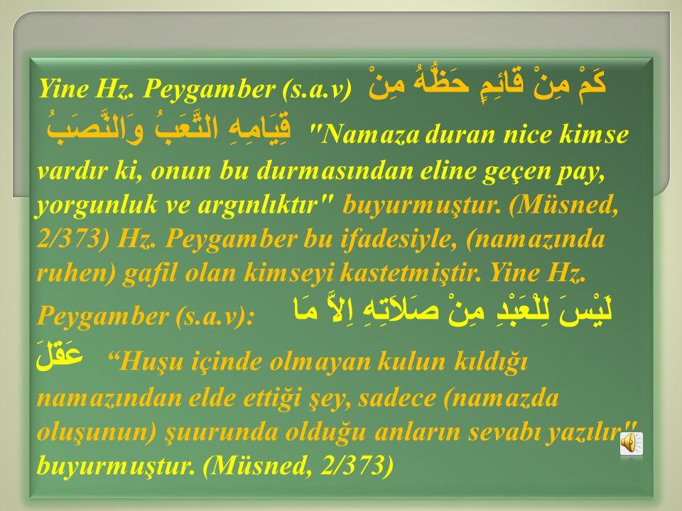 Yine Hz. Peygamber (s.a.v) كَمْ مِنْ قَائِمٍ حَظُّهُ مِنْ قِيَامِهِ التَّعَبُ وَالنَّصَبُ