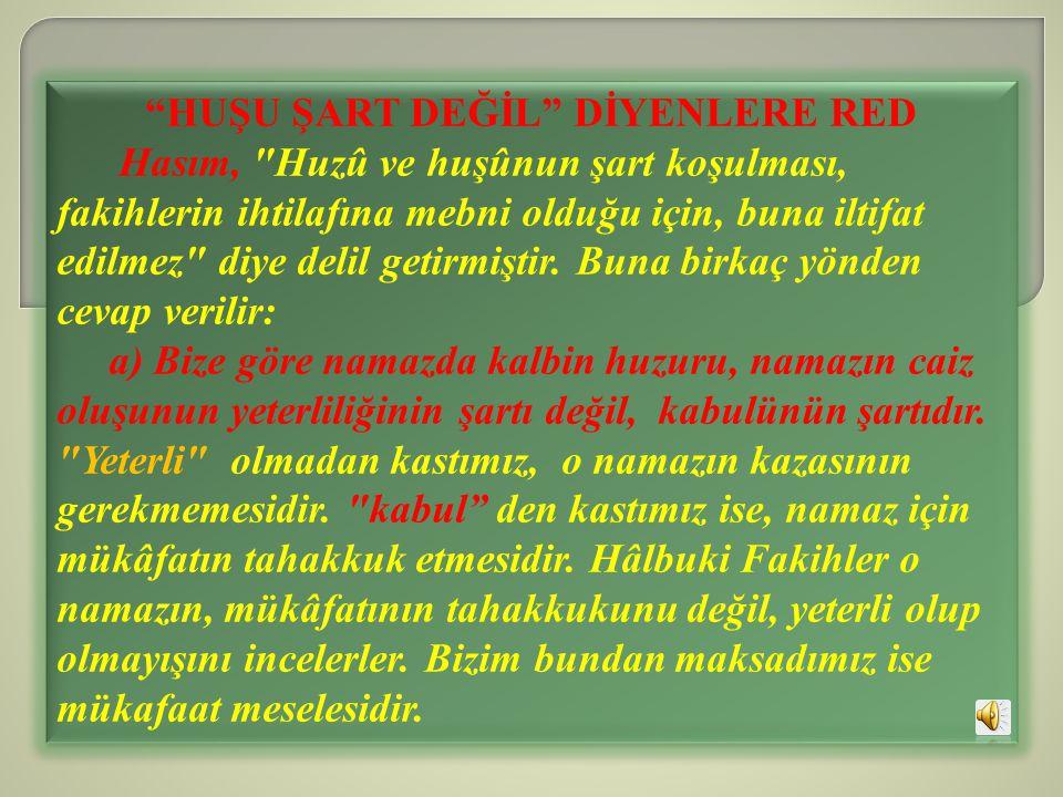 """""""HUŞU ŞART DEĞİL"""" DİYENLERE RED Hasım,"""