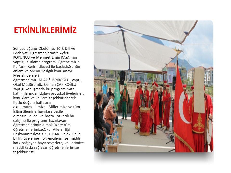 ETKİNLİKLERİMİZ Sunuculuğunu Okulumuz Türk Dili ve Edebiyatı Öğretmenlerimiz Ayfeti KOYUNCU ve Mehmet Emin KAYA ´nın yaptığı Kutlama program Öğrencimi