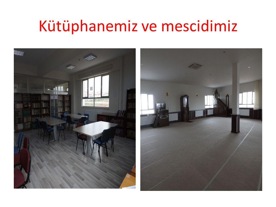 Kütüphanemiz ve mescidimiz